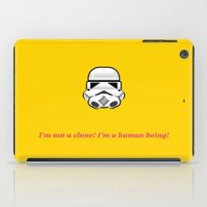 I'm not a clone! I'm a human being! iPad Case