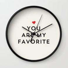 YOU ARE MY FAVORITE Wall Clock