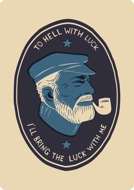 To Hell With Luck! Art Print