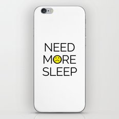 Need More Sleep Funny Qu… iPhone & iPod Skin