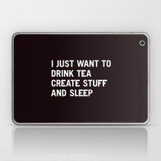 I just want to drink tea create stuff and sleep Laptop & iPad Skin