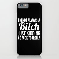 iPhone Cases featuring I'M NOT ALWAYS A BITCH (Black & White) by CreativeAngel