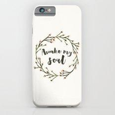 Awake my Soul (vertical) iPhone 6 Slim Case