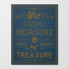 Wit Beyond Measure is Man's Greatest Treasure Canvas Print