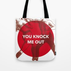 You Knock Me Out Tote Bag
