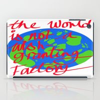 the world is not a wish granting iPad Case