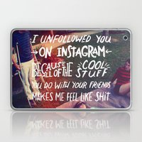 Why I Unfollowed You On Instagram Laptop & iPad Skin