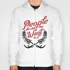 People Do What They Want to Do Hoody