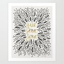 Whatever Will Be, Will Be – Black & Gold Art Print