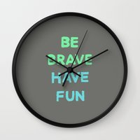 Be Brave Have Fun Wall Clock