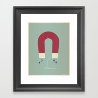 You Magnetize My Poles Framed Art Print