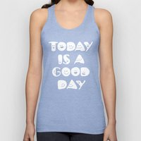 Today Is A Good Day! Unisex Tank Top