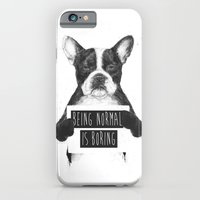 Being normal is boring iPhone 6 Slim Case