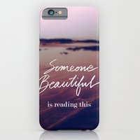 Someone Beautiful is Reading this iPhone 6 Slim Case