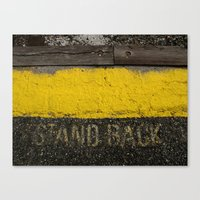 Stand Back Canvas Print