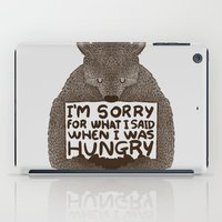 I'm Sorry For What I Said When I Was Hungry iPad Case