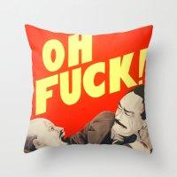 Oh F*#k ! Throw Pillow