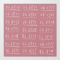 Oh deer, Oh deer, Oh dear Canvas Print