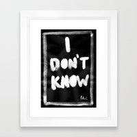 I Don't Know (Emo Versio… Framed Art Print