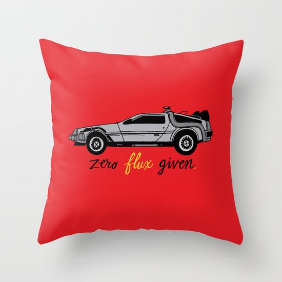 Zero Flux Given. Throw Pillow