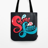The Same is Lame Tote Bag