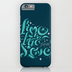 Live the life you love iPhone 6s Slim Case