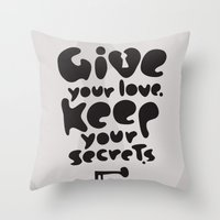 Give Your Love. Keep You… Throw Pillow