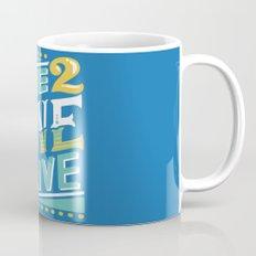 Live to Love, Love to Live Mug