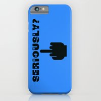 iPhone Cases featuring seriously? by bravo la fourmi