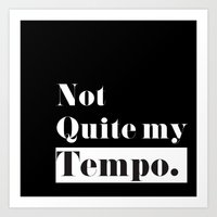 Not Quite my Tempo - Black Art Print