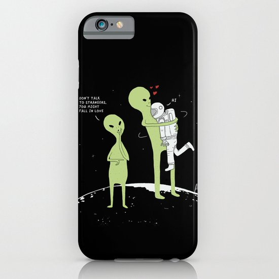 Don't talk to strangers, You might fall in love! iPhone & iPod Case