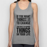 If You Want Things In Yo… Unisex Tank Top
