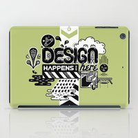 Design Happens Here iPad Case