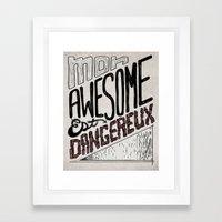 Mon Awesome Est Dangereu… Framed Art Print