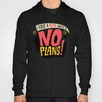I have a plan... Hoody