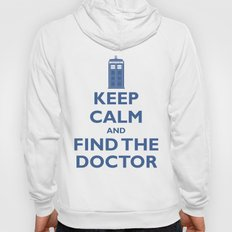 Keep Calm And Find The Doctor Hoody