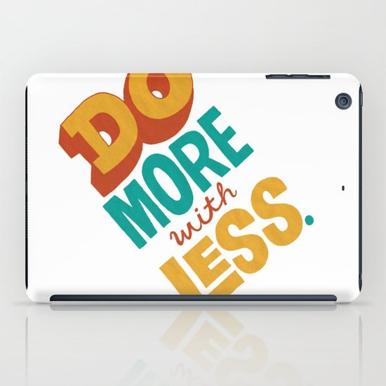 Do More with Less iPad Case