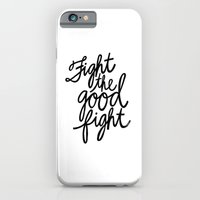 Fight The Good Fight I iPhone 6 Slim Case