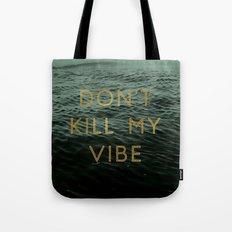 Vibe Killer Tote Bag