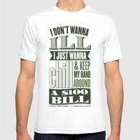 I Juswanna Chill Mens Fitted Tee White SMALL