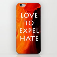 Love to Expel Hate iPhone & iPod Skin