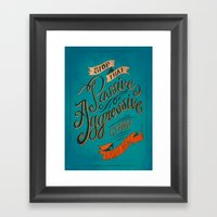 Stop That Passive Aggres… Framed Art Print