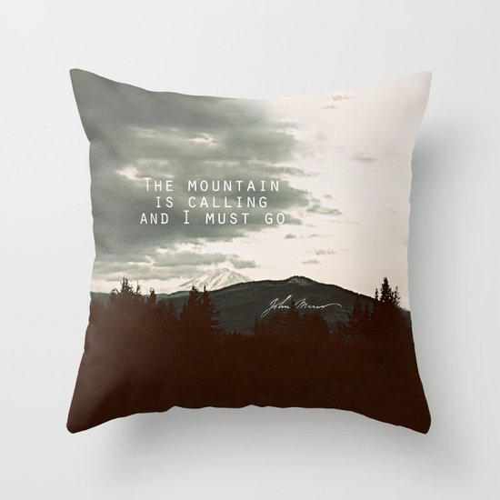 The Mountain is Calling Throw Pillow