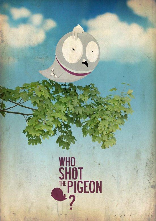 WHO SHOT THE PIGEON? Art Print