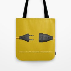 every exit is an entrance Tote Bag