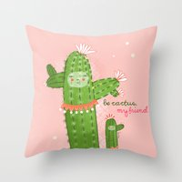 Be Cactus, My Friend Throw Pillow