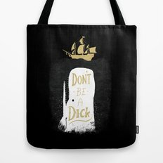 Don't Be A Dick Tote Bag