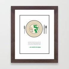 We cannot eat Money Framed Art Print