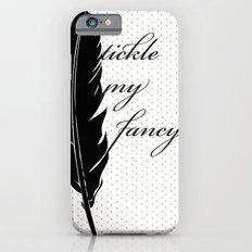 Tickle My Fancy.. iPhone 6 Slim Case
