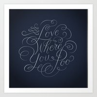 Love Where You Poo - Blu… Art Print